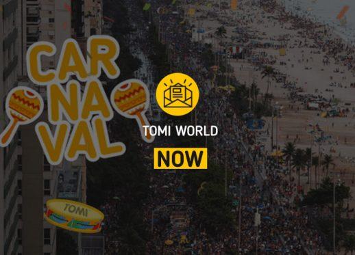 TOMI WORLD Now: TOMI spreads Carnaval joy!